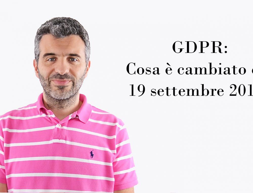 GDPR: Cosa è cambiato dal 19 settembre 2018?
