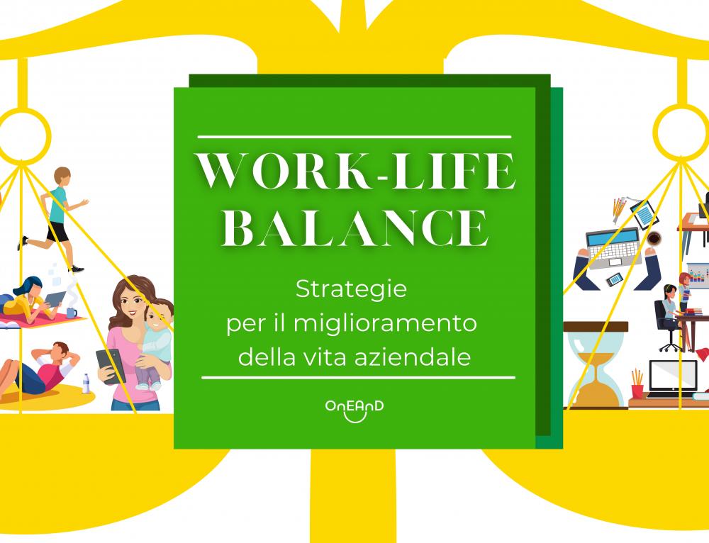Work Life Balance – Strategie per il miglioramento della vita aziendale